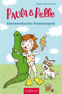 """Meike Haberstock:  Paula und Pelle - Eiscremebunter Sommerspaß (arsEdition) """"Ein unzertrennliches Gespann erlebt witzige Alltagsabenteuer - Tierischer Lesespaß ab 6 Jahren."""" #Kinderbuchwoche #Sommer #Kinderbuch"""