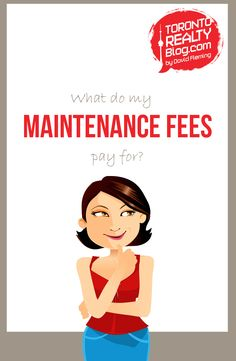 What Do My Maintenance Fees Pay For? Condominium, Mailbox, Property For Sale, Toronto, Investing, Real Estate, Let It Be, Money, This Or That Questions
