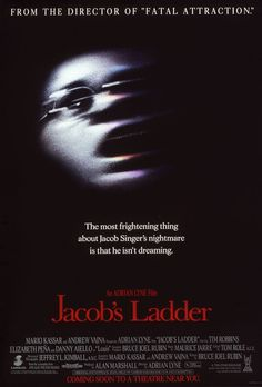 Jacob's Ladder is a psychological thriller / horror film directed by Adrian Lyne, based on a screenplay by Bruce Joel Rubin. It stars Tim Robbins, … Horror Movie Posters, Cinema Posters, Horror Movies, Film Posters, Cult Movies, Suspense Movies, 90s Movies, Retro Posters, Cinema Movies