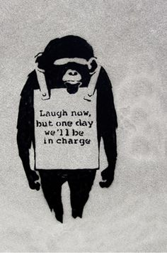 Laugh Now Sandwich Board Wearing Monkey By Banksy. Originally appearing in 2002, Banksys Laugh Now, Sandwich Board-Wearing Monkey sold at a 2008 Bonhams Urban Art sale for nearly USD500,000. Stenciled in black and white on boards, Banksy painted ten such monkeys in a row.