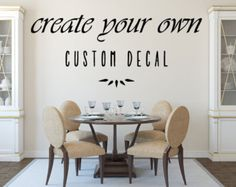 Create Your Own Wall Decal Removable Custom Wall Decals Quotes - Custom vinyl wall decals removable