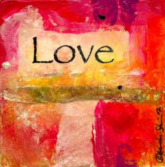LOVE ...Original by Kathy Morton Stanion  KathyMortonStanion.etsy.com