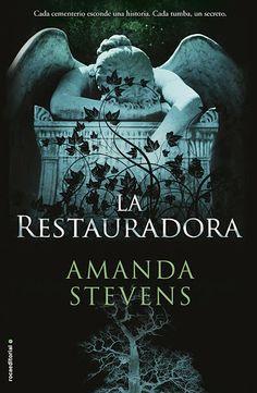 La restauradora - Amanda Stevens (Roca Editorial) Publicación: 13/02/2013  http://lecturadirecta.blogspot.com.es/2014/03/la-restauradora-amanda-stevens.html