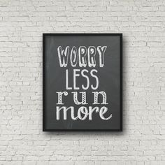 Worry Less Run More Running Quote Chalkboard by SincerelyByNicole