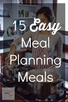 15 Easy Meal Planning Meals