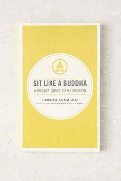 Sit Like A Buddha: A Pocket Guide To Meditation By Lodro Rinzler