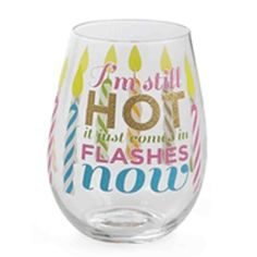 Glittery I'm Still Hot It Just Comes in Flashes Now Stemless Wine Glass