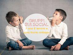 Gruppi sui Social: a cosa ti servono e come trarne vantaggio
