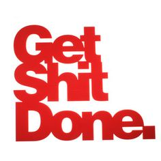 Get Shit Done Wall Art Red, $38, now featured on Fab.