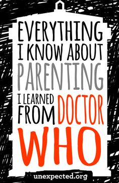 Everything I Know About Parenting I Learned From Doctor Who - read more from Christian author Melanie Dale at unexpected.org