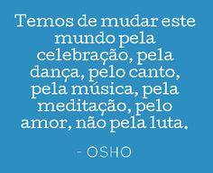 por blog palavras de OSHO  (www.palavrasdeosho.com)