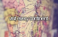 Do you have a goal to visit every continent >>> How Many do You have to go?