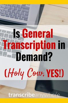 Is General Transcription in Demand? YES.