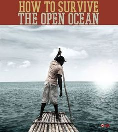 Could You Survive The Open Ocean? | Sea Survival Techniques & Guide By Survival Life http://survivallife.com/2014/07/11/could-you-survive-the-open-ocean/   >>   First - I can't swim, 2nd - I can't swim, 3rd - I always sink to the bottom...I'll read this and then pray I never have to get into a boat...