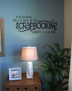 THIS needs to be on my scrapbook room wall @Alexis Staffan *cough*birthday*cough*  All the Scrapbooking Supplies I Can Hide - Vinyl Wall Decal on Etsy, $21.00