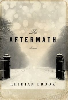 """""""Rhidian Brook takes a piece of history I thought I knew well and breaks it open; The Aftermath is a compelling, surprising and moving novel.""""   —Sadie Jones  ~Ainsley #books #fiction #historicalfiction"""