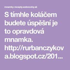 S tímhle koláčem budete úspěšní je to opravdová mnamka. http://rurbanczykova.blogspot.cz/2013/09/boruvkovy-kolac-s-tvarohovou-naplni.html