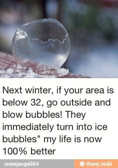 Need to do before I die, although it never gets below 32 in MI.Maybe when I move to antarctica!