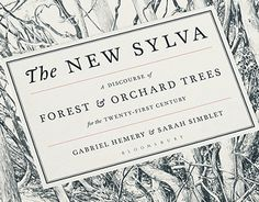 The New Sylva book is a detailed and sumptuous celebration of the UK's trees and forests, by authors Gabriel Hemery and artist Sarah Simblet. The book is 400 pages in length and features more than 100 tree species, accompanied by 200 pen and ink drawings …