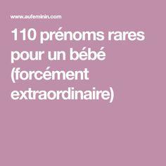 110 prénoms rares pour un bébé (forcément extraordinaire)
