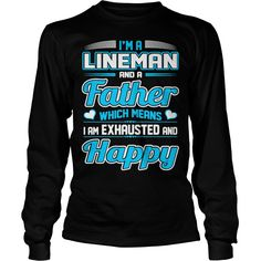 A Lineman Father Means I Am Exhausted Happy Tshirt #gift #ideas #Popular #Everything #Videos #Shop #Animals #pets #Architecture #Art #Cars #motorcycles #Celebrities #DIY #crafts #Design #Education #Entertainment #Food #drink #Gardening #Geek #Hair #beauty #Health #fitness #History #Holidays #events #Home decor #Humor #Illustrations #posters #Kids #parenting #Men #Outdoors #Photography #Products #Quotes #Science #nature #Sports #Tattoos #Technology #Travel #Weddings #Women