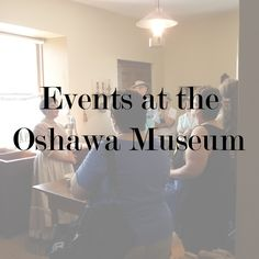 Open year round, the Oshawa Museum offers events that engage, educate and entertain visitors of all ages!