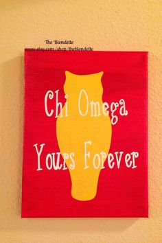 Chi omega your forever. 9inch x 12 inch canvas Chi by TheBlondette, $14.00