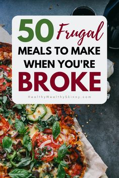 Eating healthy food doesn't have to be expensive. You can save money and buy cheap foods and still eat clean. Save money on food and cut your grocery bill by cooking these 50 frugal meals for you family. Discover 50 frugal meals to make when you're broke. Everyone can eat healthy even with a low income and a tight budget. #frugal #frugalfoods #frugalmeals #healthyeating #cleaneating #savingmoney #moneysavingtips #foodbudget #budgeting #HWS #healthywealthyskinny