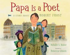 Papa is a poet : a story about Robert Frost