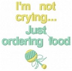 I'm Not Crying - 4x4 | Baby | Machine Embroidery Designs | SWAKembroidery.com Sealed With A Stitch