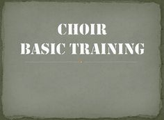 Choir Basic Training. Good for the beginning of the year or each semester.