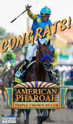 American Pharoah, 2015 Triple Crown Champion. Victor Espinoza aboard.  They become only the twelfth winners of the Triple Crown.