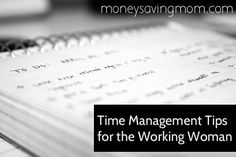 Time management tips for the working woman... Things that are so common sense that we forget how useful they are!
