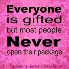 Positive Quotes For Life: Everyone is gifted