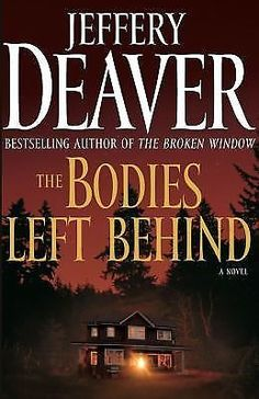The Bodies Left Behind: A Novel Deaver, Jeffery Hardcover