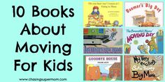 10 Books About Moving For Kids Great list if your family is moving or considering a move! #booklist #moving  www.chasingsupermom.com