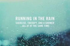 I actually wish it rain more often so I could could run in the rain. :) Yeah I think that way :) Jogging / running / determination / exercise/ rain/shower/ sayings/ quotes / phrases / running therapy I Love To Run, Just Run, Just Do It, Just In Case, Running Quotes, Running Motivation, Daily Motivation, Fitness Motivation, Exercise Motivation