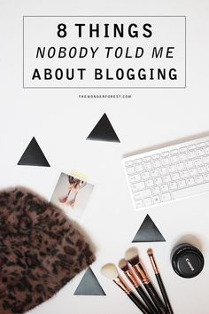 Blogging | How to Blog | 8 Things Nobody Told Me About Blogging