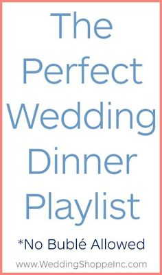Serenade your guests with this incredible wedding dinner playlist. It's delicious.