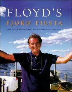 Floyds Fjord Feast: Keith Floyd: 9780718143039: Amazon.com: Books