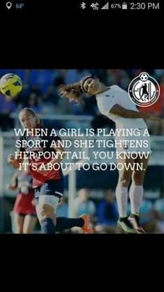 """""""When a girl is playing a sport and she tightens her ponytail, you know it's about to go down."""" Time to dominate the soccer the feild! Lol not only the soccer feild .There's another sport she's gonna dominate. Sven Bender, Lars Bender, Michael Ballack, Soccer Memes, Sports Memes, Sports Sayings, Lacrosse Memes, Citation Football, Chevrolet Camaro Ss"""