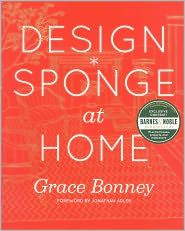 Design*Sponge at Home  by Grace Bonney. Today Only 50% off at Barnes & Noble $17.50
