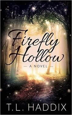 Firefly Hollow (Firefly Hollow series Book 1) - Kindle edition by T. L. Haddix. Literature & Fiction Kindle eBooks @ Amazon.com.
