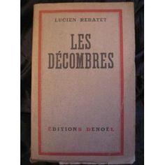 Lucien Rebatet - Les Décombres