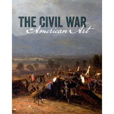 The Civil War and American Art - Exhibition Catalogues - Books & Media - The Met Store