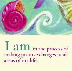 #Affirmation of the Week--I am in the process of making #positivechanges in all areas of the life. www.prancingkitten.com