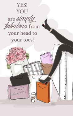 You are fabulous from your head to your toe