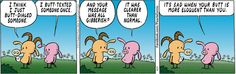 I guess that's why some talk out their butt.....Pearls Before Swine Comic Strip on GoComics.com