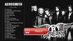 Aerosmith Greatest Hits Full Playlist 17 The Best Songs Of Aerosmith  Aerosmith Greatest Hits Full Playlist 17 The Best Songs Of Aerosmith Aerosmith Greatest Hits Full Playlist 17 The B