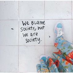 We blame society but we are society Vintage captions aesthetic activism Caption The Words, Best Words, Pretty Words, Beautiful Words, Beautiful Pictures, Mood Quotes, Life Quotes, Quotes Motivation, Motivation Inspiration